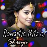 romantic hits of shreya