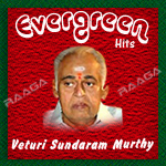 Veturi Sundaram Murthy Evergreen Hits - Vol 1