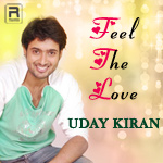 Feel The Love - Uday Kiran