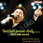 Meriseti Jabili Nuvve - Kumar Sanu Tolly Hits