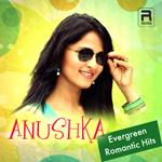 Anushka Evergreen Romantic Hits