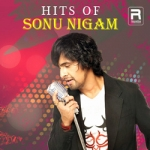 Hits of Sonu Nigam