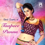 Best Duets of Thapsee Pannu
