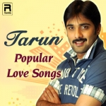 Tarun Popular Love Songs