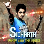 Siddharth - Party With The Ghost