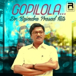 Gopilola… Dr.Rajendra Prasad Hits