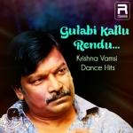 Gulabi Kallu Rendu Krishna Vamsi Dance Hits