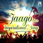 Jaago - Ispirational Songs