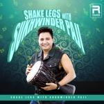 Shake Legs With Sukhwinder Paji