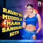 Ravayya Muddula Maava - Sanghavi Hits