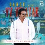 Dance With VV. Vinayak