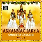 Annamacharya Amruthavarshini - Vol 3