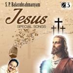 S. P. Balasubrahmanyam Jesus Special Songs
