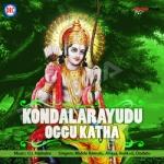 Kondalarayudu Oggu Katha