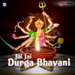 Jai Jai Durga Bhavani