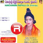 Harischandra Padyalu (Ch. Srinivas)