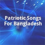 Patriotic Songs For Bangladesh