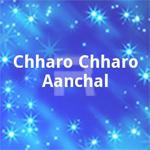 chharo chharo aanchal