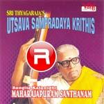 Sri Thyagarajas Utsava Sampradaya Krithis