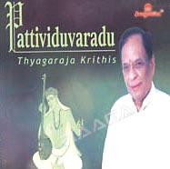 pattividuvaradu - sri thyagaraja krithis