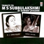 Tribute To MS. Subbulakshmi By Bombay Jayashri