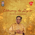 Celebrating the Legend- Dr. M Balamuralikrishna