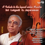 A Tribute To The Legend Violin Maestro Sri Lalgudi G. Jayaraman