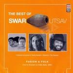 The Best Of Swar Utsav (Fusion & Folk)