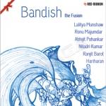 Bandish The Fusion