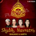 Shubh Navratri - Bhajan & Aartis