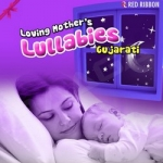 Loving Mother's Lullabies- Gujarati