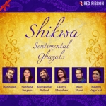 shikwa - sentimental ghazals
