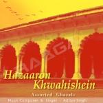 Hazaron Khwahishein - Assorted Ghazals