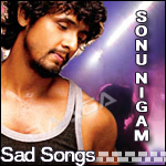 Sonu Nigam - Sad Songs