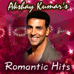 Akshay Kumar's Romantic Hits
