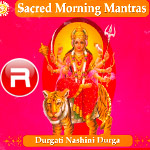 sacred morning mantras - durgati nashini durga