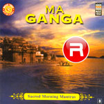 Sacred Morning Mantras - Ma Ganga