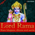 Lord Rama - Ram Bhajans, Dhuns and Aartis