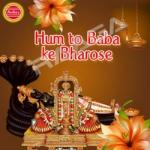 Hum To Baba Ke Bharose