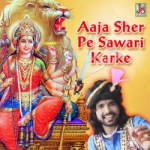 Aaja Sher Pe Sawari Karke