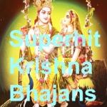 Superhit Krishna Bhajans