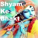Shyam Ke Bhakt