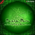 Maula Mere - Celebrating Ramzan