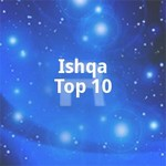 ishqa top 10