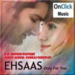 ehsaas only for you