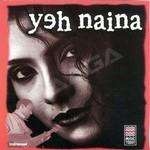 Yeh Naina