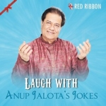 Laugh With Anup Jalotas Jokes