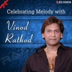 Celebrating Melody With Vinod Rathod