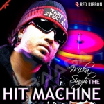 mika singh - the hit machine