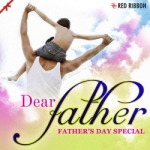 Dear Father - Fathers Day Special